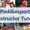 One week left to apply to become a Paddlesport Instructor Tutor