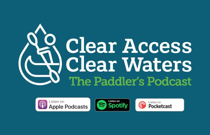 Paddlers Podcast launched as part of Clear Access, Clear Waters campaign