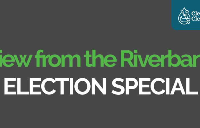 View from the Riverbank: Election Special